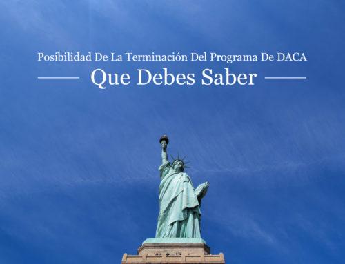 Posibilidad De La Terminación Del Programa De DACA: Que Debes Saber